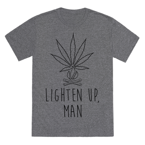 lighten up weed shirt