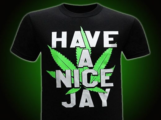 Have A Nice Jay marijuana shirt