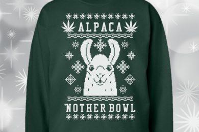 """Alpaca 'nother Bowl"" Funny Weed Themed Christmas Sweatshirt"
